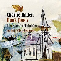 Charlie Haden, Hank Jones – It Came Upon The Midnight Clear / God Rest Ye Merry Gentlemen