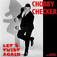 Chubby Checker – Let's Twist Again (Remastered)