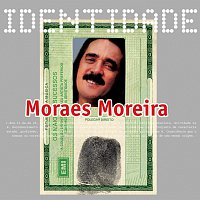 Moraes Moreira – Identidade - Moraes Moreira