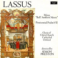 "Choir of Christ Church Cathedral, Oxford, Simon Preston – Lassus: Missa ""Bell' Amfitrit' Altera""; Penitential Psalm VII"