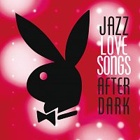 Různí interpreti – Jazz Love Songs After Dark [Playboy Jazz Series]