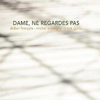 Michel Bisceglia, Didier Francois, Trilok Gurtu – Dame, ne regardes pas