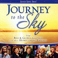 Bill & Gloria Gaither – Journey To The Sky