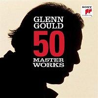 Glenn Gould, Johann Sebastian Bach – 50 Masterworks - Glenn Gould
