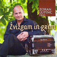 ZORAN LUPINC TRIO – Žvižgam in grem