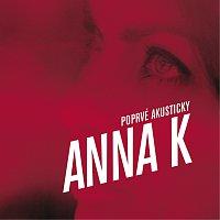 Anna K – Poprve akusticky