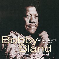 Bobby Bland – Greatest Hits, Vol. 2:  The ABC-Dunhill / MCA Recordings