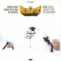 The Hellacopters – Hopeless Case Of A Kid In Denial