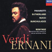 Paata Burchuladze, Dame Joan Sutherland, Luciano Pavarotti, Leo Nucci, John Fisher – Verdi: Ernani