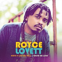 Royce Lovett – Write It On The Wall / Show Me Love