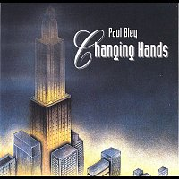 Paul Bley – Changing Hands