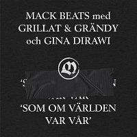 Mack Beats, Grillat & Grandy, Gina Dirawi – Som om varlden var var