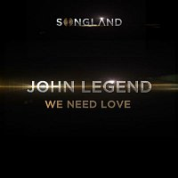 John Legend – We Need Love (from Songland)