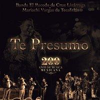 Banda El Recodo De Cruz Lizárraga, Mariachi Vargas De Tecalitlán – Te Presumo [200 Anos De Música Mexicana]