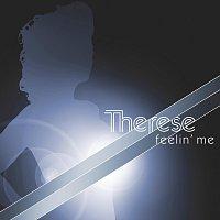 Therese – Feelin' Me