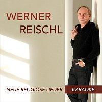 Werner Reischl – Neue religiose Lieder Karaoke