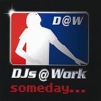 DJs@Work – Someday
