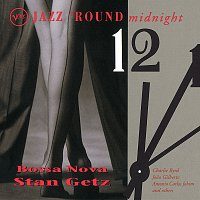 Stan Getz – Jazz 'Round Midnight: Bossa Nova