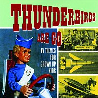 The Barry Gray Orchestra – Thunderbirds Are Go - TV Themes for Grown Up Kids