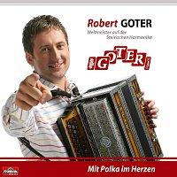 Robert Goter – Mit Polka im Herzen