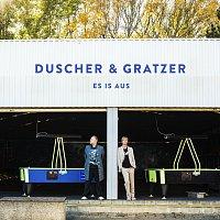 Duscher & Gratzer – Es is aus