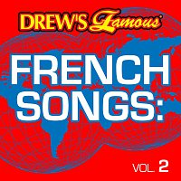 The Hit Crew – Drew's Famous French Songs [Vol. 2]
