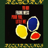 Frank Wess – Yo Ho Poor You, Little Me (HD Remastered)