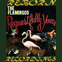 The Flamingos – Requestfully Yours (HD Remastered)