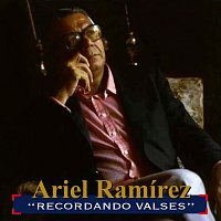 Ariel Ramirez – Recordando Valses