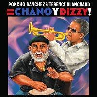 Poncho Sanchez, Terence Blanchard – Poncho Sanchez and Terence Blanchard = Chano y Dizzy!