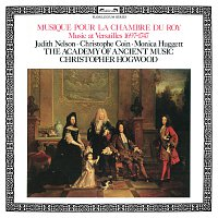 Judith Nelson, Christophe Coin, Monica Huggett, The Academy of Ancient Music – Musique Pour La Chambre du Roy