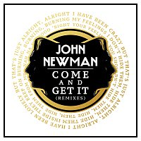 John Newman – Come And Get It [Remixes]