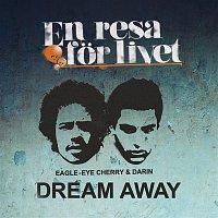 Eagle-Eye Cherry, Darin – Dream Away