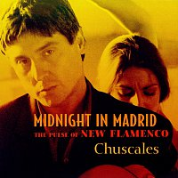 Chuscales – Midnight In Madrid (The Pulse Of New Flamenco)