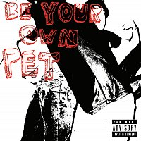 Be Your Own Pet – Be Your Own Pet
