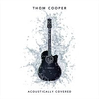 Thom Cooper – Acoustically Covered
