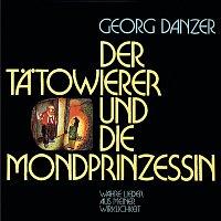 Georg Danzer – Der Tatowierer und die Mondprinzessin