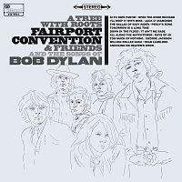 Fairport Convention – A Tree With Roots - Fairport Convention And The Songs Of Bob Dylan