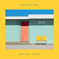Zedd, Elley Duhé, Arkadi – Happy Now [Acoustic]