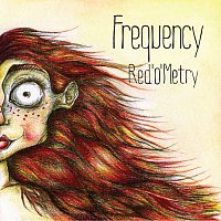 FREQUENCY – Red'O'Metry