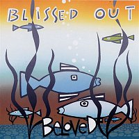 The Beloved – Blissed Out