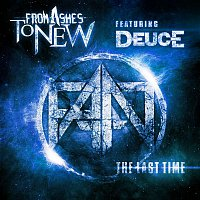 From Ashes to New, Deuce – The Last Time (feat. Deuce)