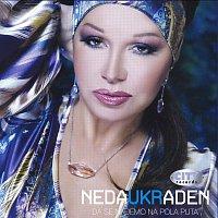Neda Ukraden – Neda Ukraden - Da Se Nadjemo Na Pola Puta