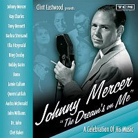 """Various Artists.. – Clint Eastwood Presents: Johnny Mercer """"The Dream's On Me"""" - A Celebration of His Music"""