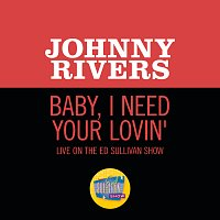 Johnny Rivers – Baby, I Need Your Lovin' [Live On The Ed Sullivan Show, March 19, 1967]