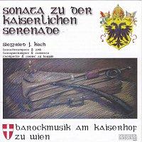 Siegfried J. Koch, Harald Stahara, Martin Breinschmid, Sara Mosetti, Klaus Hubmann – Sonata zu der kaiserlichen Serenade - Barockmusik am Kaiserhof zu Wien