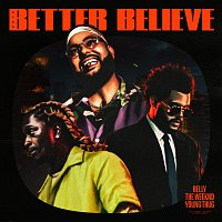 Belly, The Weeknd, Young Thug – Better Believe