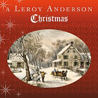 Leroy Anderson – A Leroy Anderson Christmas