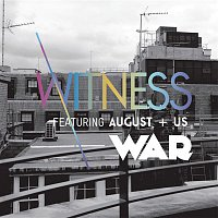 Witness, August+Us – War