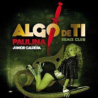 Přední strana obalu CD Algo De Ti [Remix Club Junior Caldera]